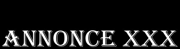 Annonce xxx